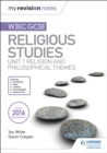 My Revision Notes WJEC GCSE Religious Studies: Unit 1 Religion and Philosophical Themes - Book