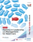 The City & Guilds Textbook Level 5 Diploma in Leadership and Management for Adult Care - eBook