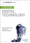 My Revision Notes: CCEA GCSE Digital Technology - Book