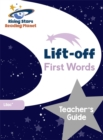 Reading Planet Lift-off First Words: Teacher's Guide (Lilac Plus) - Book