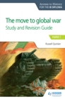 Access to History for the IB Diploma : The move to global war Study and Revision Guide - eBook
