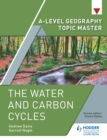 A-level Geography Topic Master : The Water and Carbon Cycles - eBook