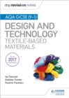 My Revision Notes: AQA GCSE (9-1) Design & Technology: Textile-Based Materials - Book
