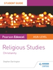 Pearson Edexcel Religious Studies A level/AS Student Guide : Christianity - eBook