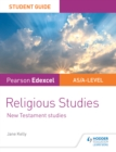 Pearson Edexcel Religious Studies A level/AS Student Guide : New Testament Studies - eBook