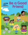 Reading Planet - Be a Good Friend - Yellow : Galaxy - eBook