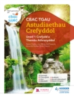 CBAC TGAU Astudiaethau Crefyddol Uned 1 Crefydd a Themau Athronyddol (WJEC GCSE Religious Studies : Unit 1 Religion and Philosophical Themes Welsh-language edition) - eBook