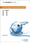 My Revision Notes: Cambridge Technicals Level 3 IT - Book
