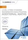 My Revision Notes: OCR Level 3 Free Standing Mathematics Qualification: Additional Maths (2nd edition) - Book
