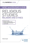 My Revision Notes: WJEC and Eduqas A level Religious Studies Religion and Ethics - eBook