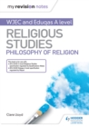 My Revision Notes : WJEC and Eduqas A level Religious Studies Philosophy of Religion - eBook