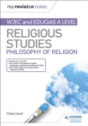 Fy Nodiadau Adolygu: CBAC Safon Uwch Astudiaethau Crefyddol   Athroniaeth Crefydd (My Revision Notes: WJEC and Eduqas A level Religious Studies Philosophy of Religion Welsh Edition) - eBook