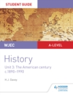 WJEC A-level History Student Guide Unit 3 : The American century c.1890-1990 - eBook