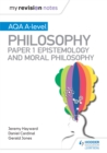 My Revision Notes : AQA A-level Philosophy Paper 1 Epistemology and Moral Philosophy - eBook