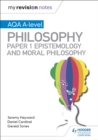 My Revision Notes: AQA A-level Philosophy Paper 1 Epistemology and Moral Philosophy - eBook