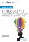 My Revision Notes: AQA A-level Philosophy Paper 2 Metaphysics of God and Metaphysics of mind - Book
