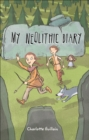 Reading Planet KS2 - My Neolithic Diary - Level 2: Mercury/Brown band - eBook