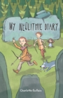 Reading Planet KS2 - My Neolithic Diary - Level 2 : Mercury/Brown - eBook