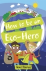 Reading Planet KS2 - How to be an Eco-Hero - Level 8: Supernova (Red+ band) - eBook