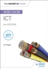 My Revision Notes: WJEC ICT for GCSE 2nd Edition - Book