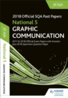 National 5 Graphic Communication 2018-19 SQA Specimen and Past Papers with Answers - Book