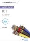 My Revision Notes: WJEC ICT for GCSE 2nd Edition - eBook