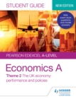 Pearson Edexcel A-level Economics A Student Guide : Theme 2 The UK economy - performance and policies - eBook