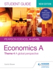 Pearson Edexcel A-level Economics A Student Guide : Theme 4 A global perspective - eBook