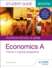 Pearson Edexcel A-level Economics A Student Guide: Theme 4 A global perspective - eBook