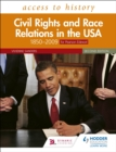 Access to History: Civil Rights and Race Relations in the USA 1850 2009 for Pearson Edexcel Second Edition - eBook