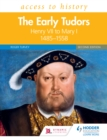 Access to History : The Early Tudors: Henry VII to Mary I, 1485-1558 Second Edition - eBook
