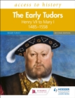 Access to History: The Early Tudors: Henry VII to Mary I, 1485 1558 Second Edition - eBook