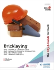 The City & Guilds Textbook: Bricklaying for the Level 2 Technical Certificate & Level 3 Advanced Technical Diploma (7905), Level 2 & 3 Diploma (6705) and Level 2 Apprenticeship (9077) - Book