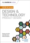 My Revision Notes: OCR AS/A Level Design and Technology: Product Design - Book