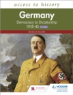 Access to History: Germany: Democracy to Dictatorship c.1918-1945 for WJEC - eBook