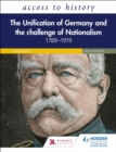 Access to History: The Unification of Germany and the Challenge of Nationalism 1789 1919, Fifth Edition - eBook