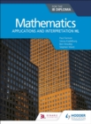 Mathematics for the IB Diploma: Applications and interpretation HL : Applications and interpretation HL - eBook