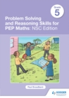 Problem Solving and Reasoning Skills for PEP Maths Grade 5 : NSC Edition - eBook