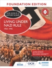 OCR GCSE (9 1) History B (SHP) Foundation Edition: Living under Nazi Rule 1933 1945 - eBook