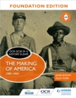 OCR GCSE (9 1) History B (SHP) Foundation Edition: The Making of America 1789 1900 - eBook