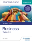 AQA A-level Business Student Guide 1: Topics 1 6 - eBook