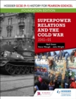 Hodder GCSE (9 1) History for Pearson Edexcel Foundation Edition: Superpower Relations and the Cold War 1941 91 - eBook