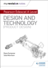 My Revision Notes: Pearson Edexcel A Level Design and Technology (Product Design) - Book