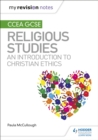 My Revision Notes CCEA GCSE Religious Studies: An introduction to Christian Ethics - eBook