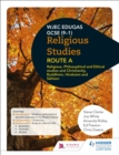 Eduqas GCSE (9-1) Religious Studies Route A: Religious, Philosophical and Ethical studies and Christianity, Buddhism, Hinduism and Sikhism - eBook
