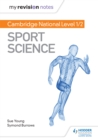 My Revision Notes: Cambridge National Level 1/2 Sport Science - eBook