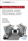 My Revision Notes: Pearson Edexcel GCSE (9-1) Design and Technology - Book