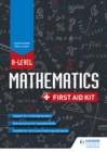 A Level Mathematics: First Aid Kit - eBook