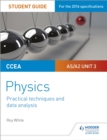 CCEA AS/A2 Unit 3 Physics Student Guide: Practical Techniques and Data Analysis - eBook