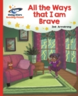 Reading Planet - All the Ways that I Am Brave - Red B: Galaxy - eBook